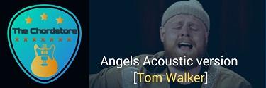 ANGELS (Acoustic Version) Guitar Chords by | [Tom Walker]