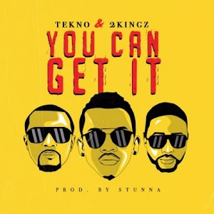 Download Mp3 | Tekno ft 2Kingz - You Can get  It