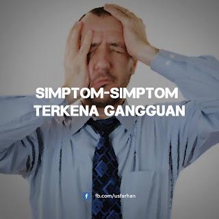 Simptom- Simptom Terkena Gangguan