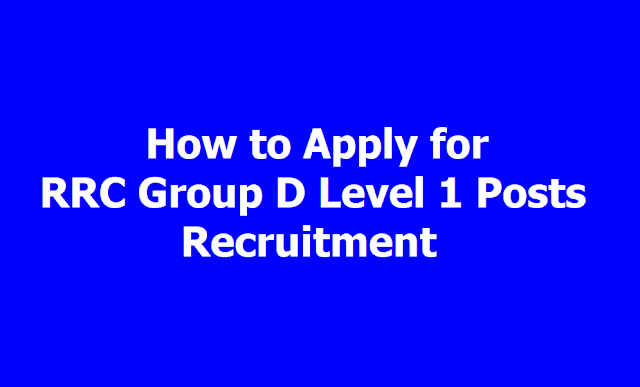 How to apply for RRC Group D Level 1 Posts Recruitment 2019