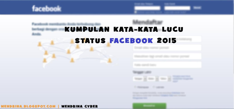 Kumpulan Kata Kata Lucu Status Facebook 2015 Wendrina Cyber