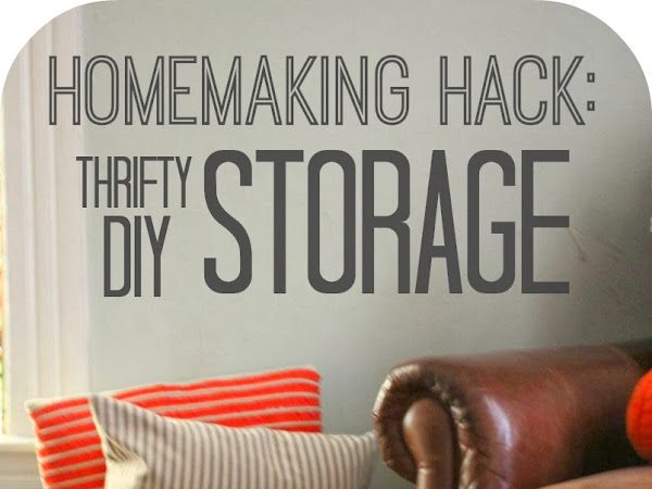 homemaking hack: make your own cheap & beautiful storage solutions