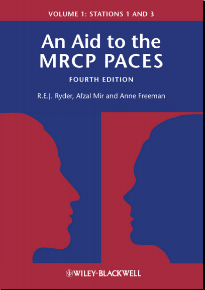 An Aid to the MRCP PACES - Vol 1 Stations 1&3 4th Edition (2012) PDF