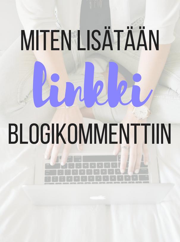 Miten lisätään klikattava linkki blogikommenttiin