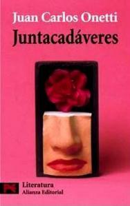 Juntacadáveres – Juan Carlos Onetti
