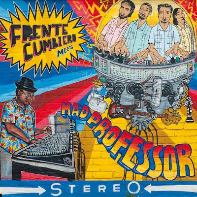 FRENTE CUMBIERO - Frente Cumbiero meets Mad Professor (2010)