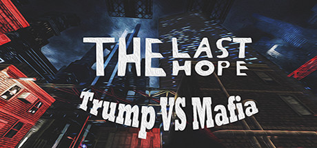 The Last Hope Trump vs Mafia - PLAZA