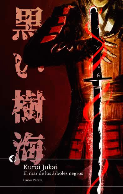 Chidori Books anuncia su próximo título: Kuroi Jukai, el Mar de los Árboles Negros, de Carlos Páez S.