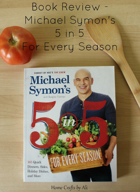 Book review of 5 in 5 For Every Season by Michael Symon. 5 fresh ingredients in each meal made in about 5 minutes.