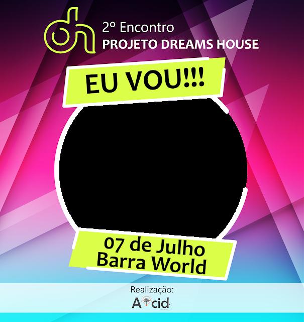 Projeto Dreams House 2ª Edição