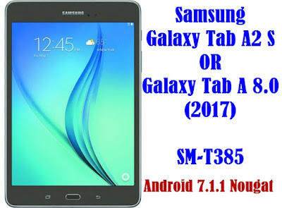 Samsung Galaxy Tab A2 S SM-T385 Android 7.1.1 Nougat