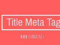 Memasang Title Metag Tag Blogger Conditional Terbaru 2018