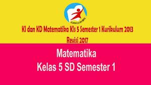 KI dan KD Matematika Kls 5 Semester 1 Kurikulum 2013 Revisi 2017
