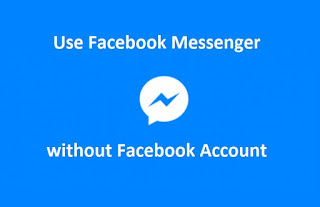 Now Use Facebook Messenger, Without a Facebook Account