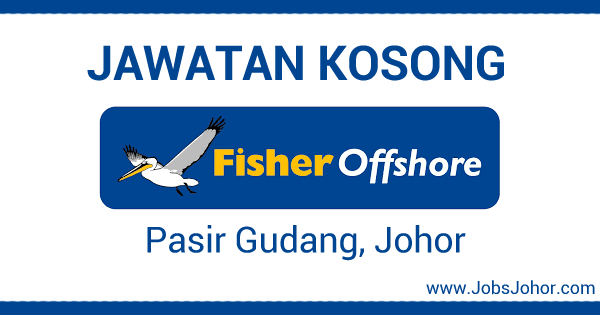 Jawatan Kosong Fisher Offshore Pasir Gudang Johor