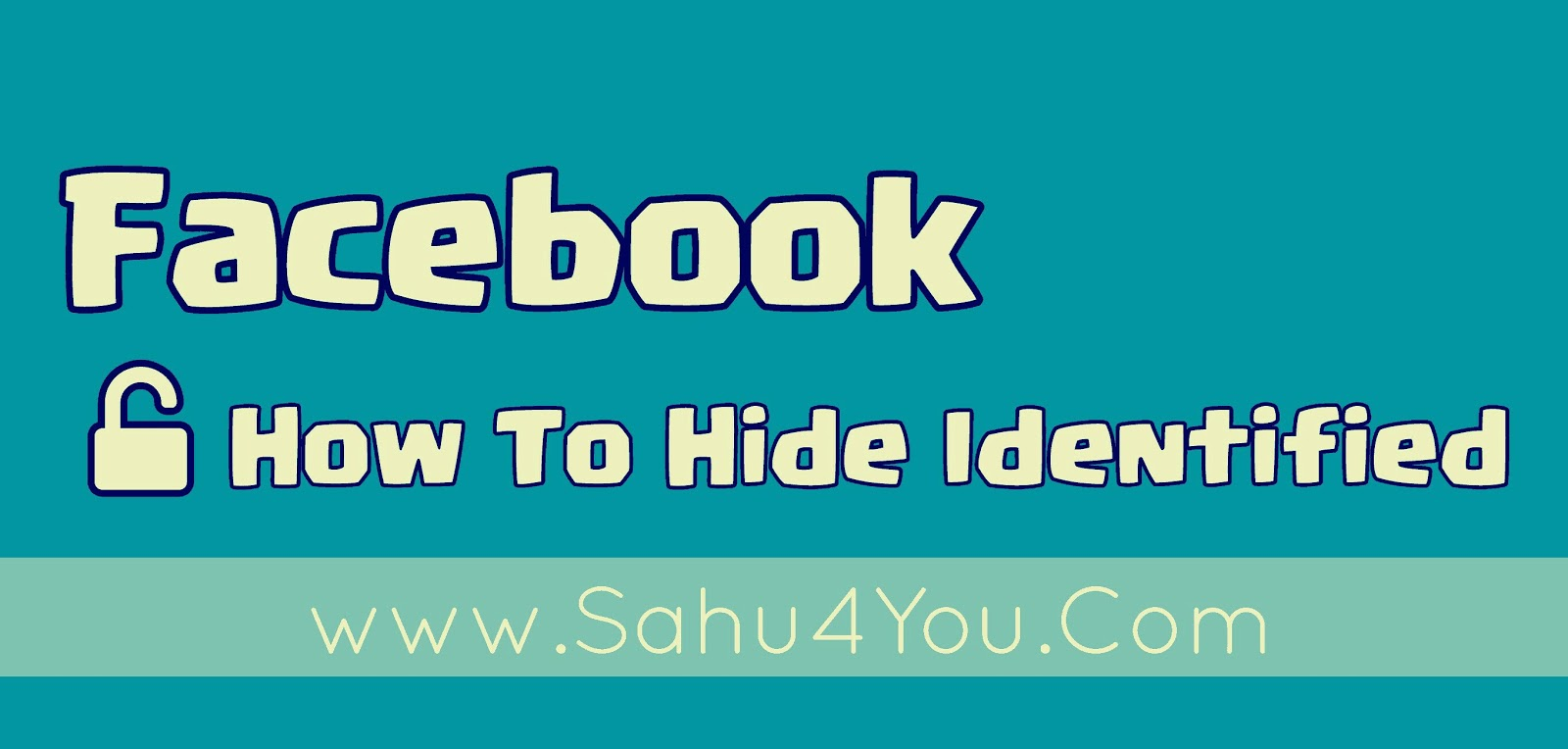 How To Hide Your Identity From Facebook Account