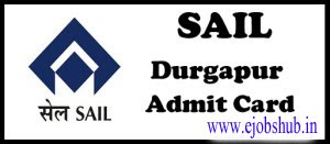 SAIL Durgapur Admit Card