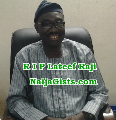 lateef raji is dead
