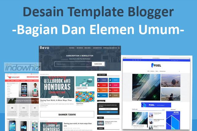 Desain Template Blogger: Bab Dan Elemen Umum Dalam Template Blogger