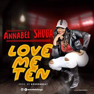 Annabel Shuga - Love Me Ten (Prod. Kovehnabeat)