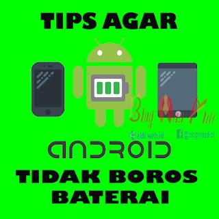 Tips Agar Android Tidak Boros Baterai