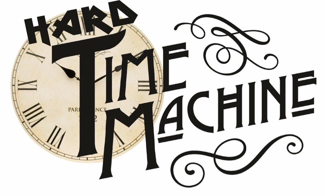 HARD TIME MACHINE