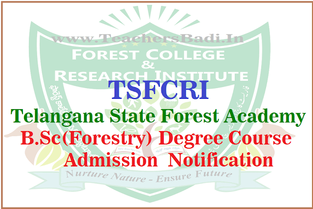tsfcri bsc(forestry) admission notification 2019 at telangana state forest academy,online application form,selection list,fcrits.in,last date for apply,schedule