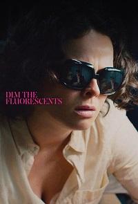 Watch Dim the Fluorescents Online Free in HD