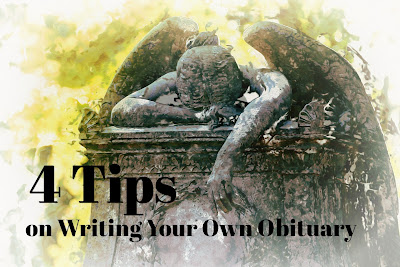 4 Tips on Writing Your Own Obituary