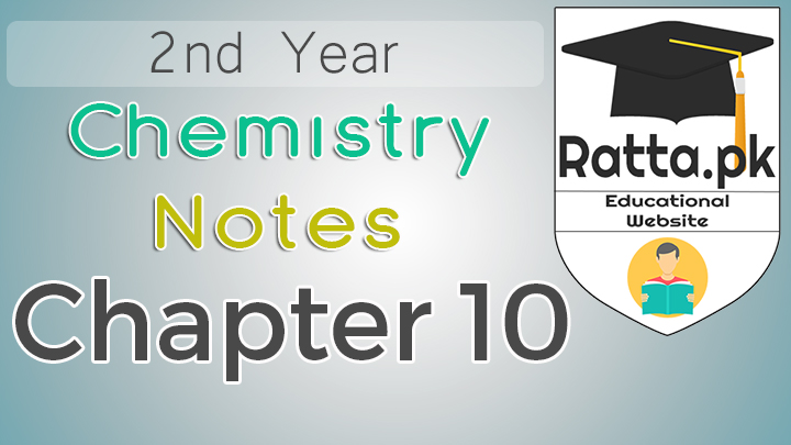 2nd Year Chemistry Notes Chapter 10 - 12th Class Notes