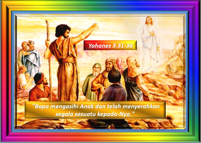 YOHANES 3:31-36