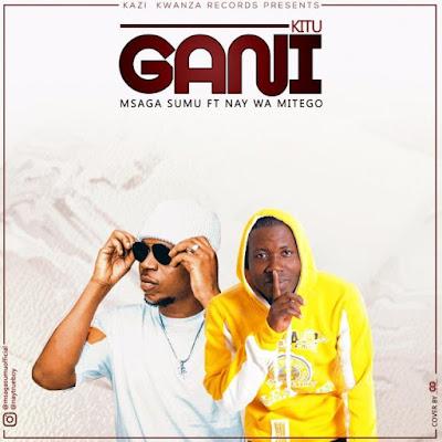 New Audio:Msaga Sumu ft Nay wa Mitego-kitu-gani:Download