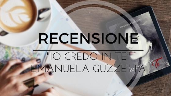[Recensione] Io credo in te - Emanuela Guzzetta