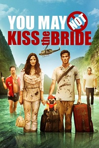 Watch You May Not Kiss the Bride Online Free in HD