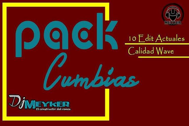 Pack Cumbias Dj Meyker