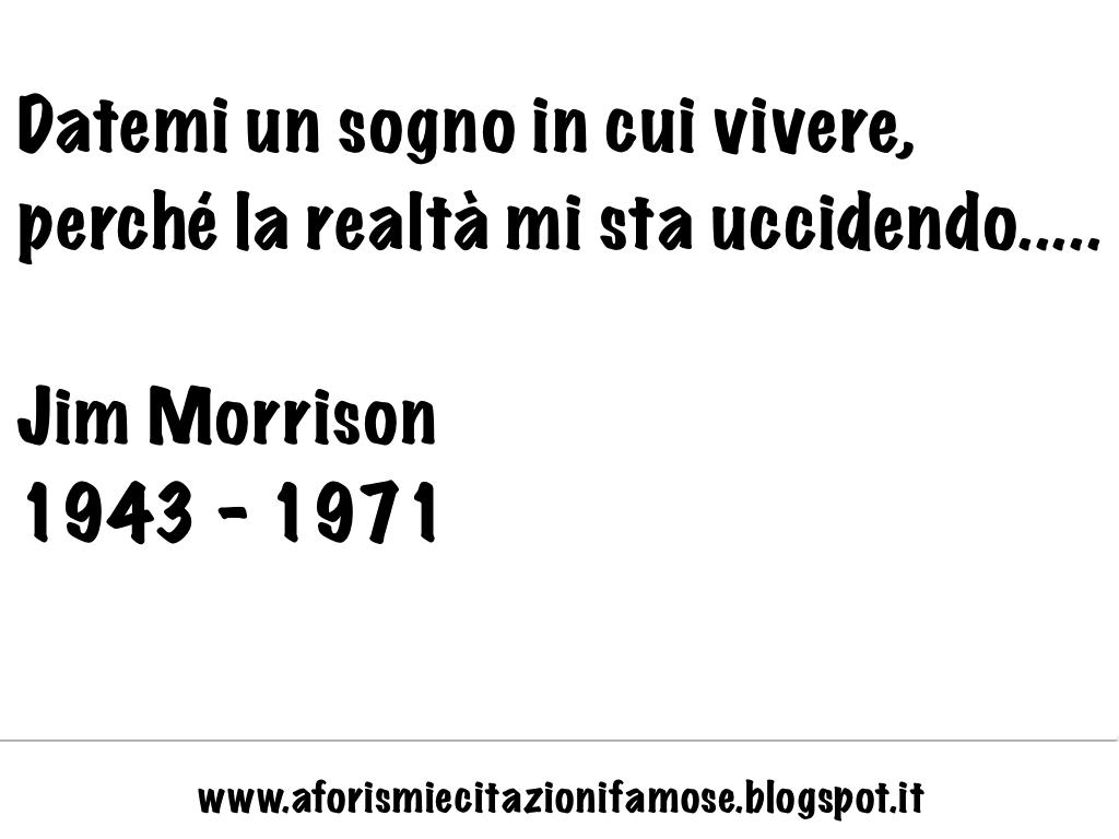 Aforismi E Citazioni Famose Frasi Famose Jim Morrison