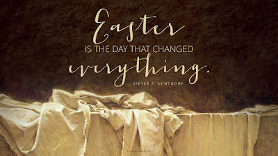 Easter The Day That Changed Everything quote Dieter F Uchtdorf