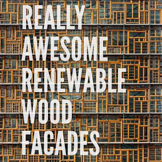 Really Awesome Renewable Wood Facades in Architecture