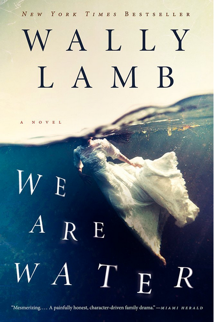 Read: We Are Water by Wally Lamb
