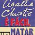 É fácil matar - Agatha Christie