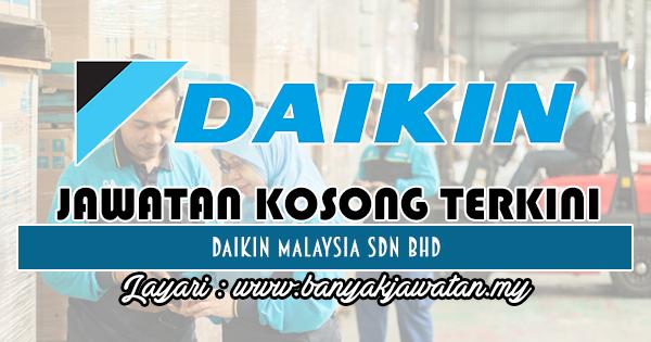 Jawatan Kosong 2018 di Daikin Malaysia Sdn Bhd