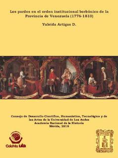 Resultado de imagen para Los pardos en el orden institucional borbómico de la Provincia de Venezuela (1776.1810