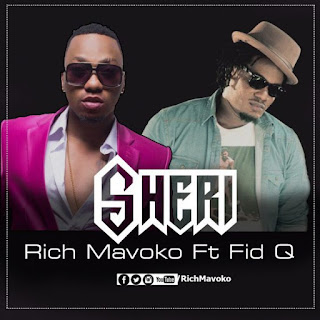 Rich Mavoko Ft. Fid Q - Sheri Audio