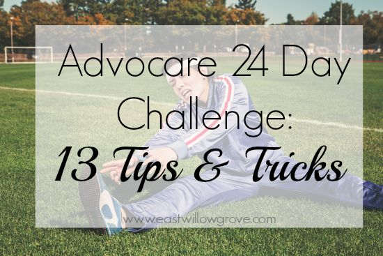 Advocare 24 Day Challenge 13 Tips  Tricks · East Willow Grove - 24 day challenge guide