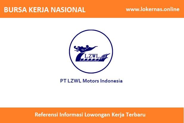Lowongan Kerja Terbaru PT LZWL Motors Indonesia (Lulusan SMA/SMK/Setara)
