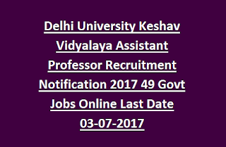 Delhi University Keshav Vidyalaya Assistant Professor Recruitment Notification 2017 49 Govt Jobs Online Last Date 03-07-2017