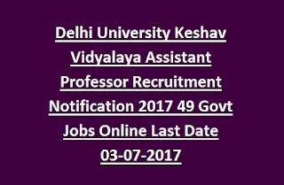 Delhi University Keshav Vidyalaya Assistant Professor Recruitment Notification 2017 49 Govt Jobs Online Last Date 03-07-2017