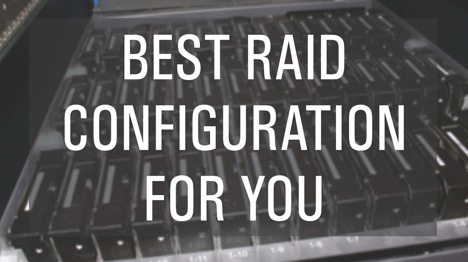 45 Drives: How to Decide on the Best RAID Configuration For You