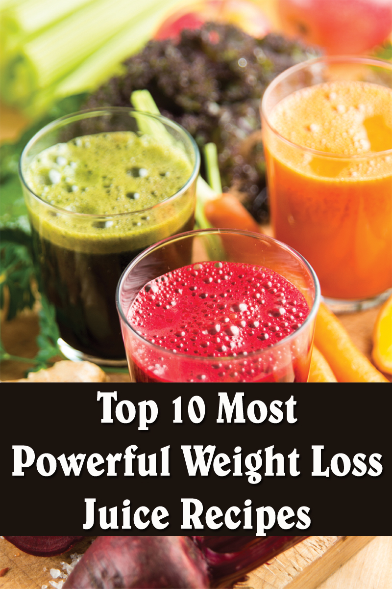 Top 10 Most Powerful Weight Loss Juice Recipes