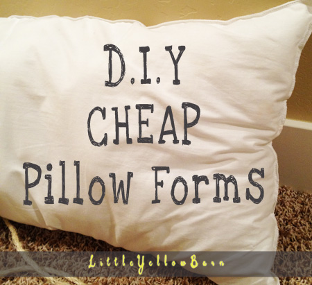 Little Yellow Barn: CHEAP DIY Pillow Forms